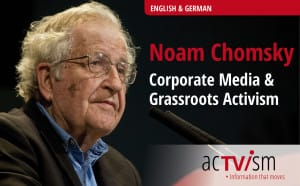 Noam Chomsky on Corporate Media and Activism