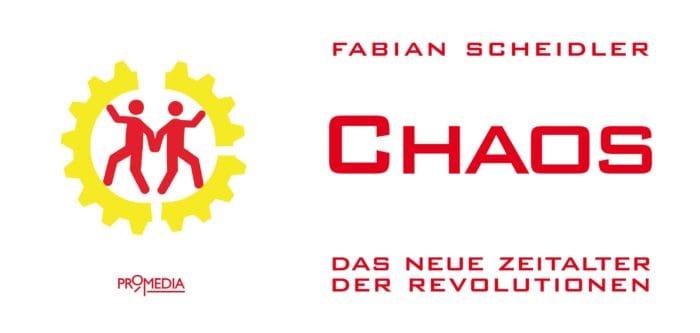 Chaos. Das neue Zeitalter der Revolutionen Fabian Scheidler