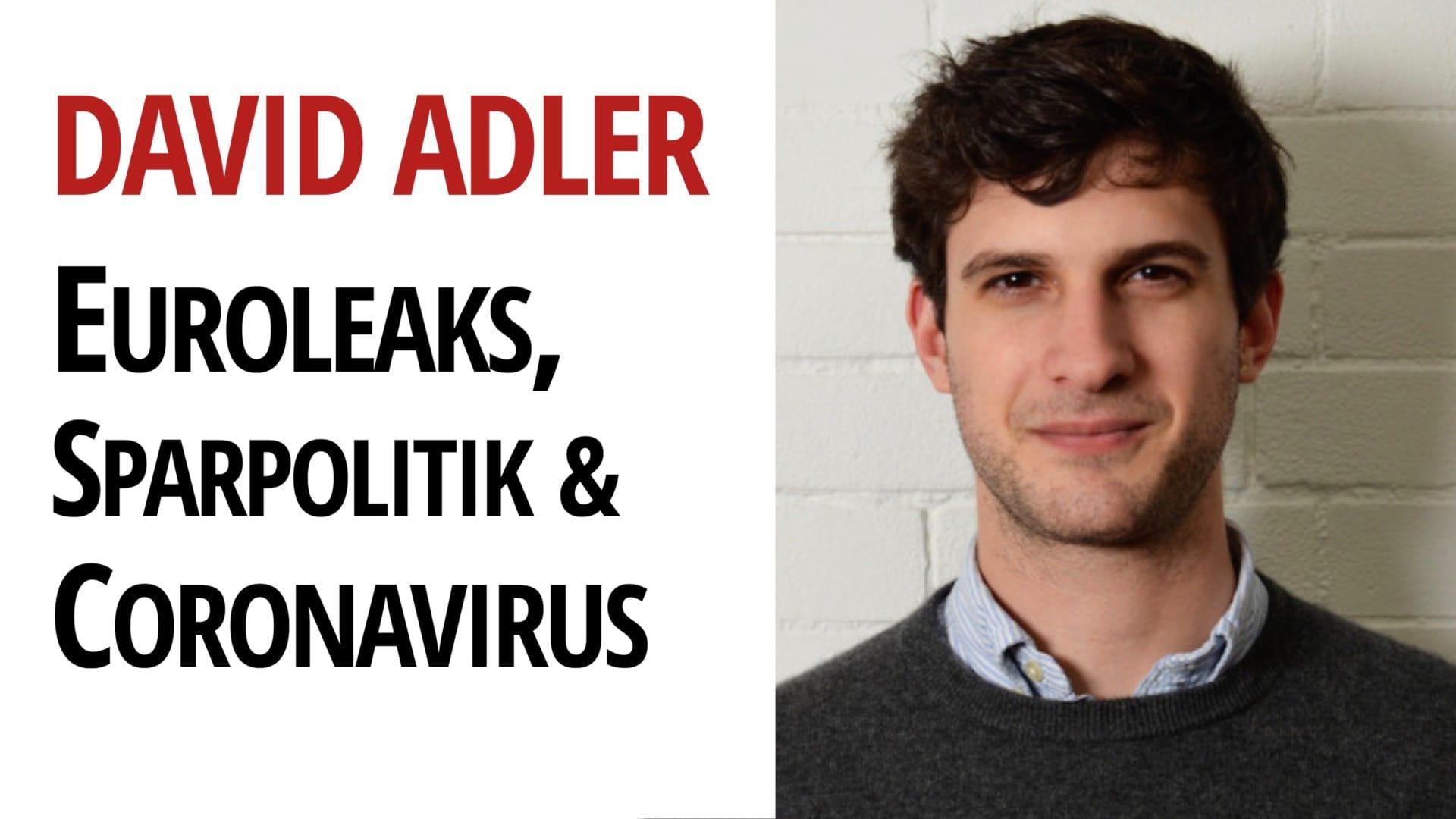 David Adler Sparpolitik Coronavirus Euroleaks