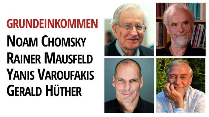 Grundeinkommen Rainer Mausfeld Noam Chomsky Gerald Hüther Yanis Varoufakis