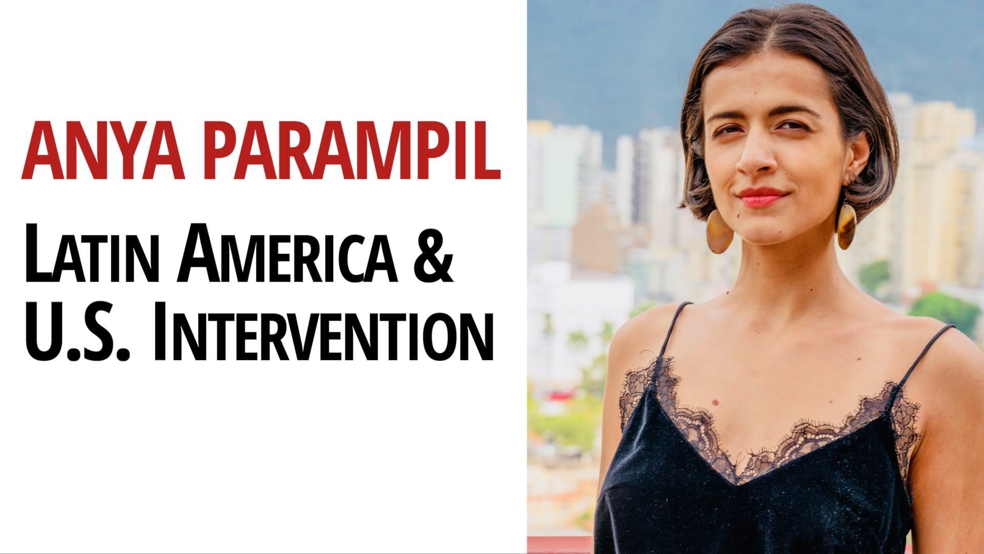 Anya Parampil Bolivia Venezuela U.S. intervention