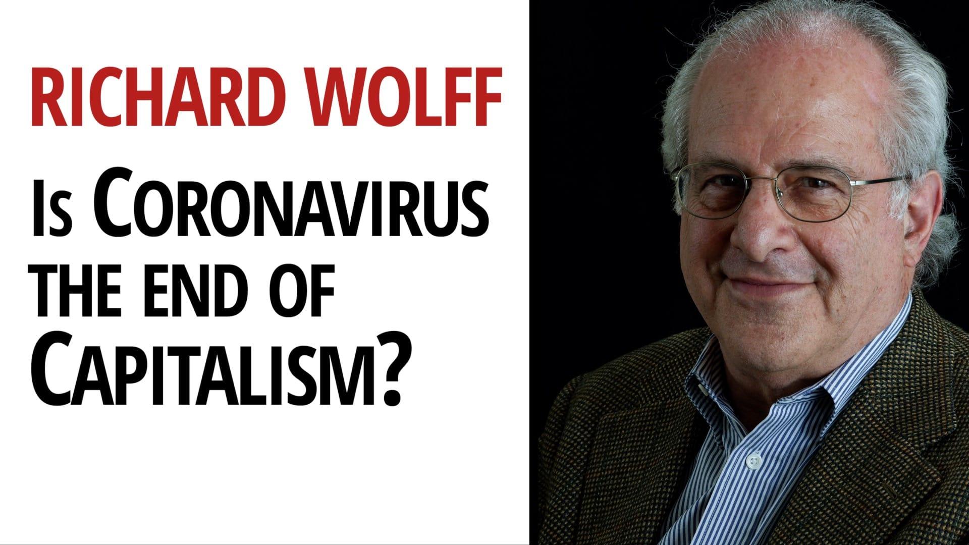 Coronavirus Capitalism Richard Wolff
