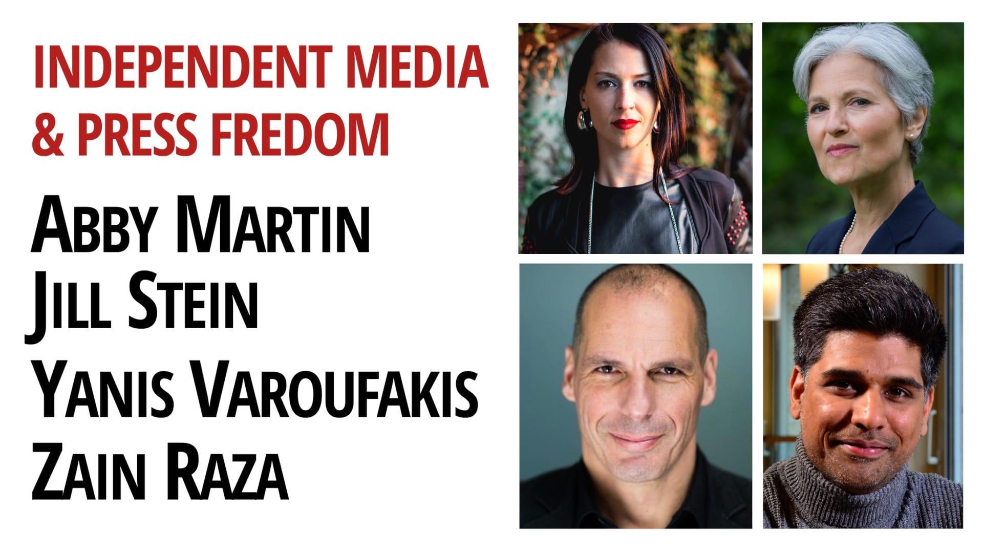 abby martin jill stein yanis varoufakis zain raza press freedom