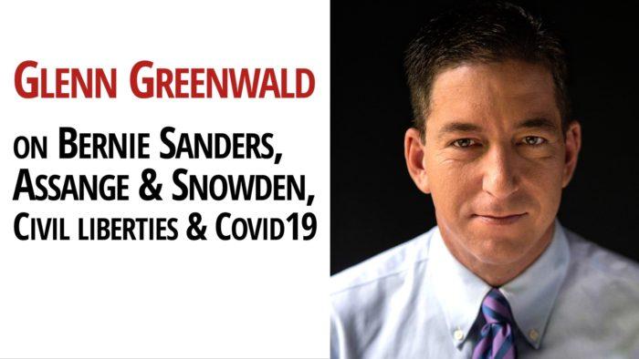 Glenn Greenwald snowden assange bernie sanders COVID19