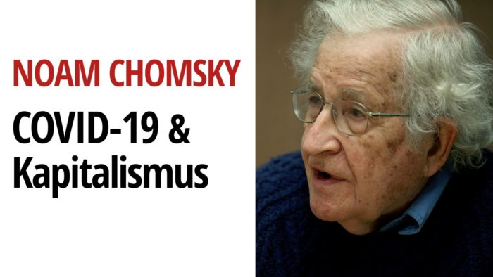 Noam Chomsky Coronavirus Corona Kapitalismus