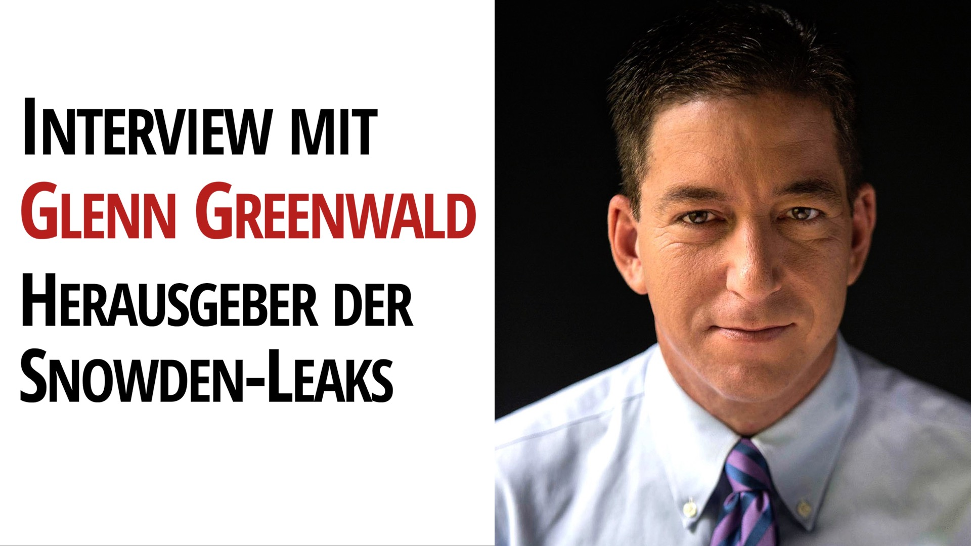 Glenn Greenwald Edward Snowden Julian Assange COVID 19 Bernie Sanders