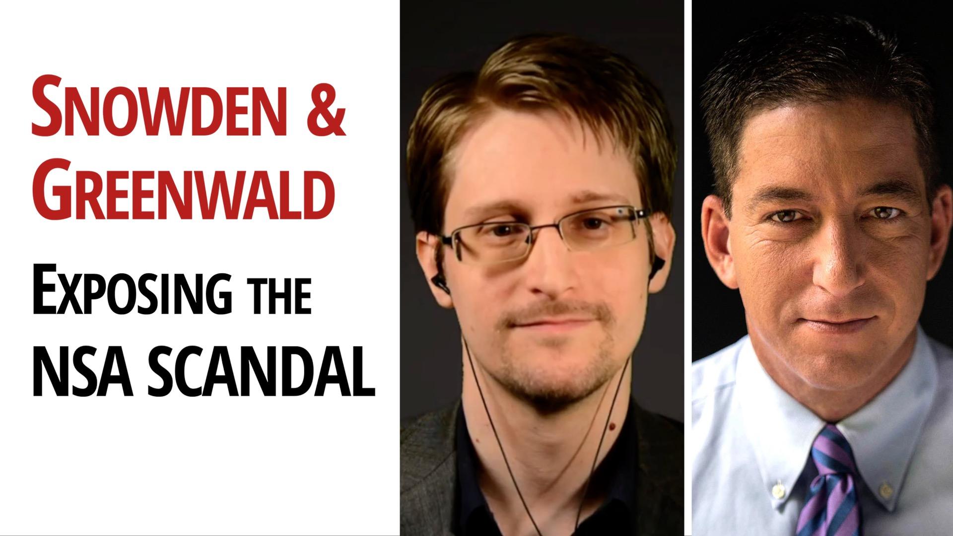Edward Snowden & Glenn Greenwald - The NSA Scandal that shook the World