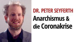 Anarchismus Corona Peter Seyferth