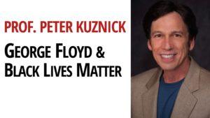 George Floyd, Black Lives Matter & U.S. Militarisation   Prof. Peter Kuznick