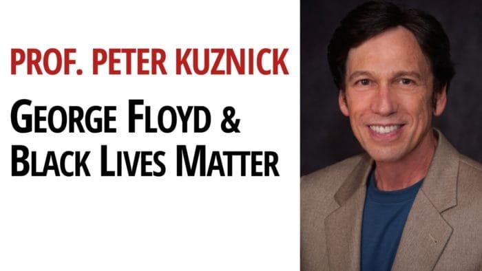 George Floyd, Black Lives Matter & U.S. Militarisation | Prof. Peter Kuznick