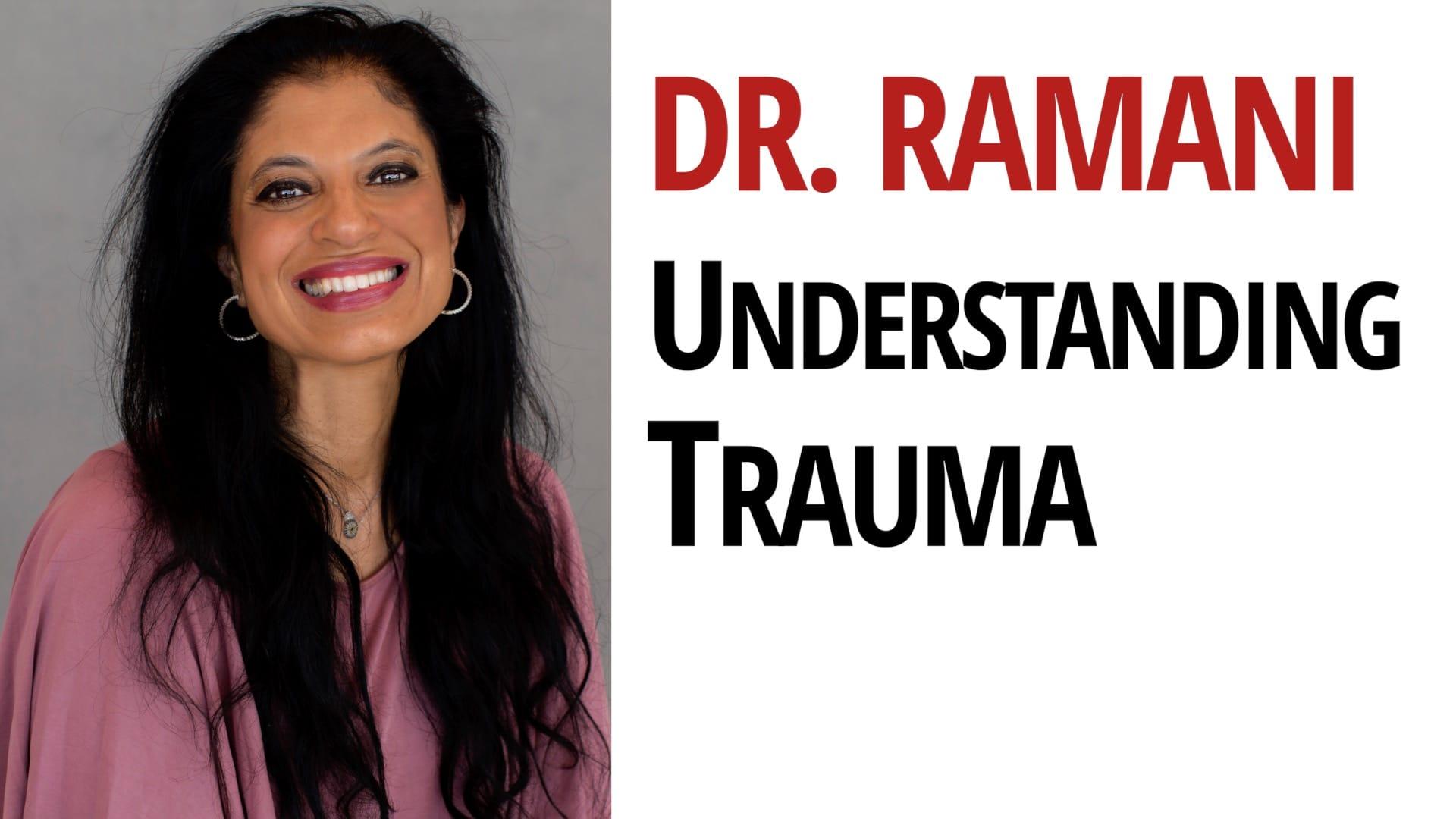Dr. Ramani Durvasula Trauma