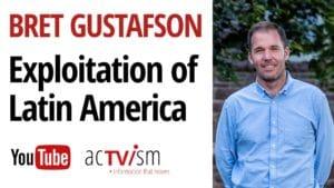 Extractivism Latin America Bret Gustafson