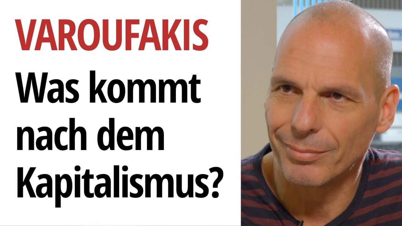 Yanis Varoufakis Kapitalismus Capitalism