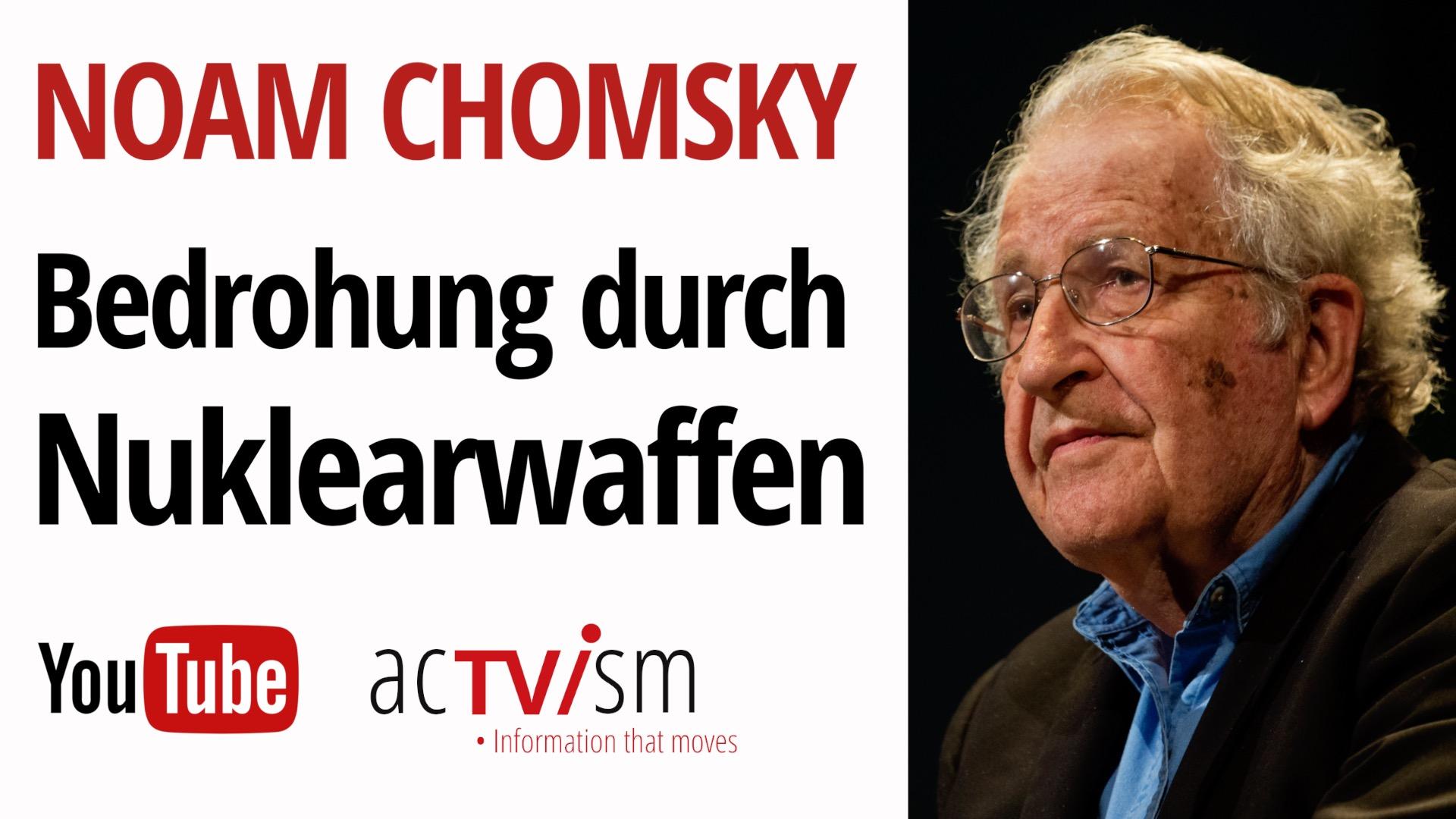 Die Bedrohung durch Nuklearwaffen mit Noam Chomsky