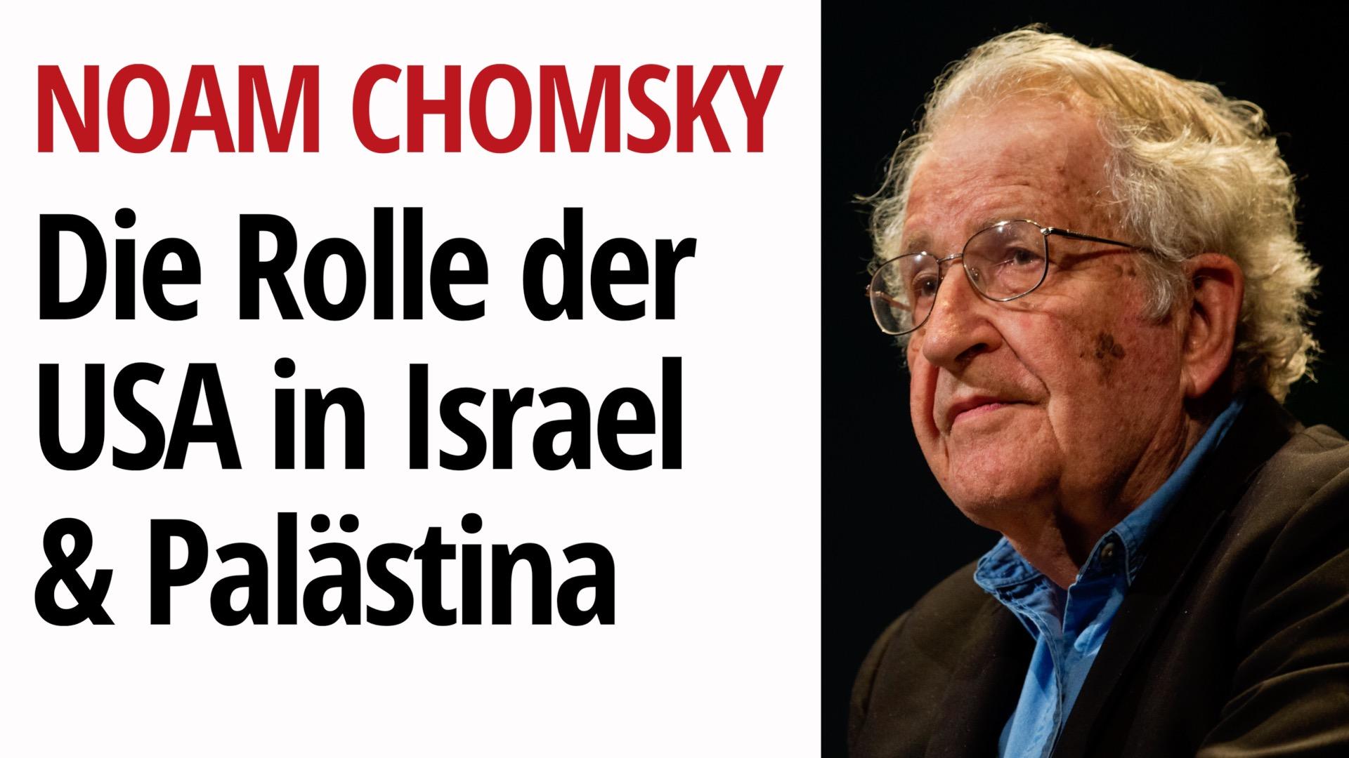 Chomsky: Ohne US Hilfe würde Israel nicht massenhaft Palästinenser töten