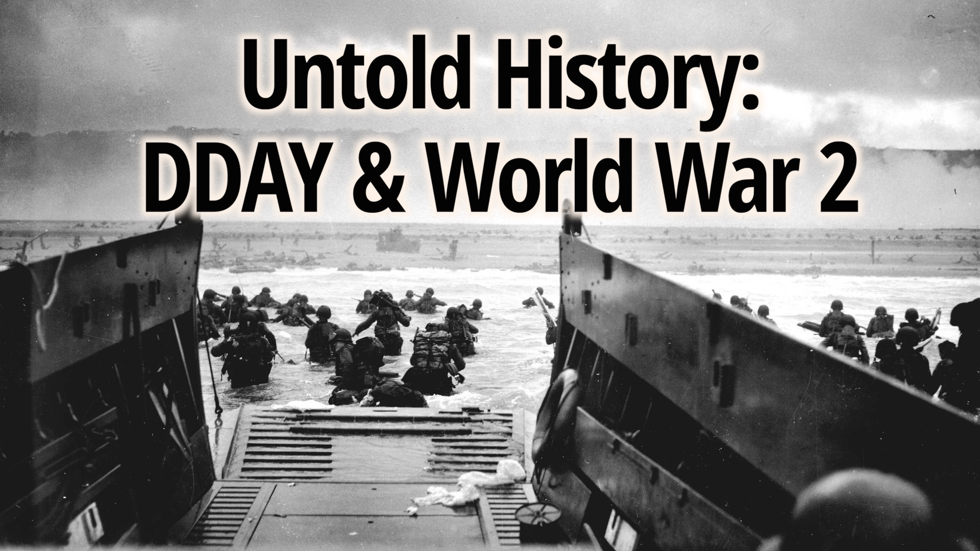 Untold History of the United States: DDAY & World War II