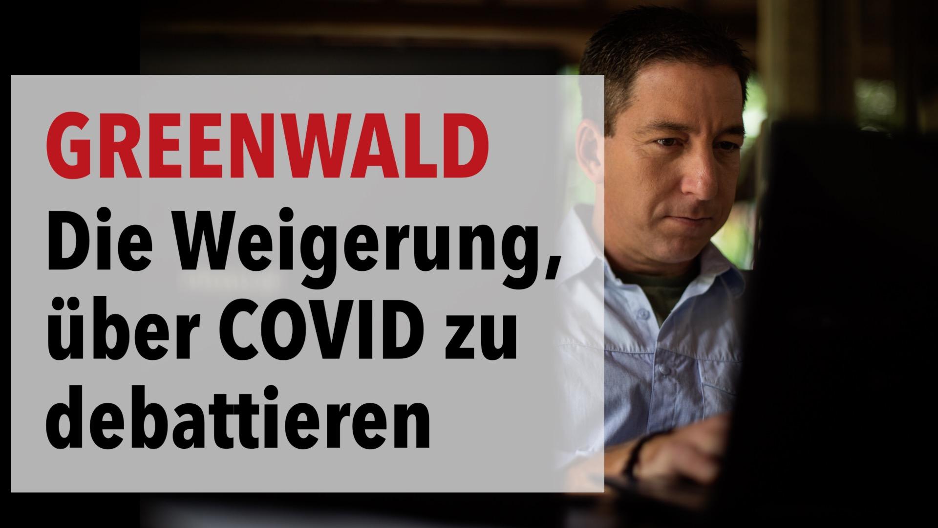 Die bizarre Weigerung, Kosten-Nutzen-Analysen bei Covid-Debatten anzuwenden | Greenwald