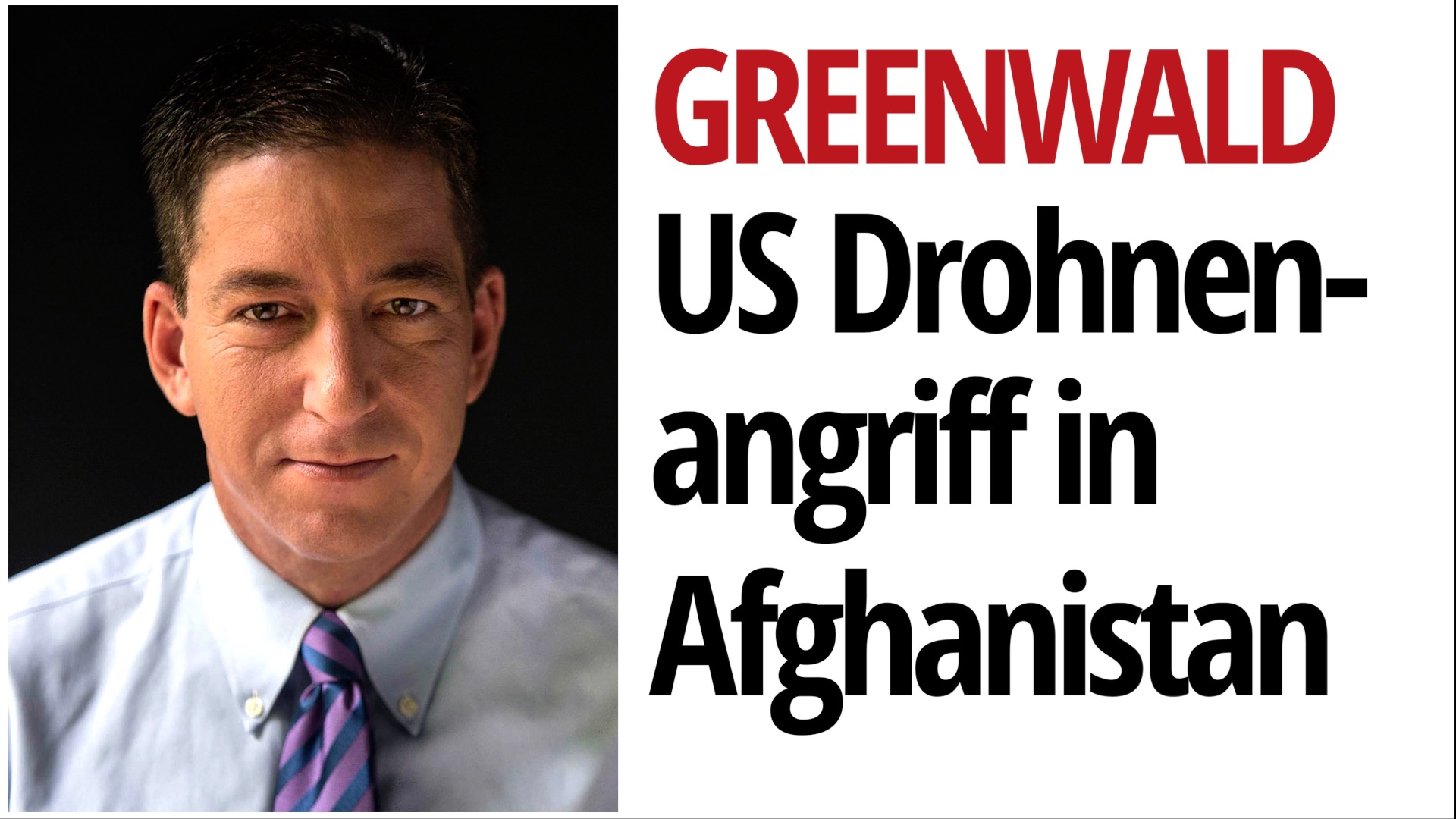 Drohnenangriff in Afghanistan: Was ist aus der Skepsis der Medien in der Trump-Ära geworden?