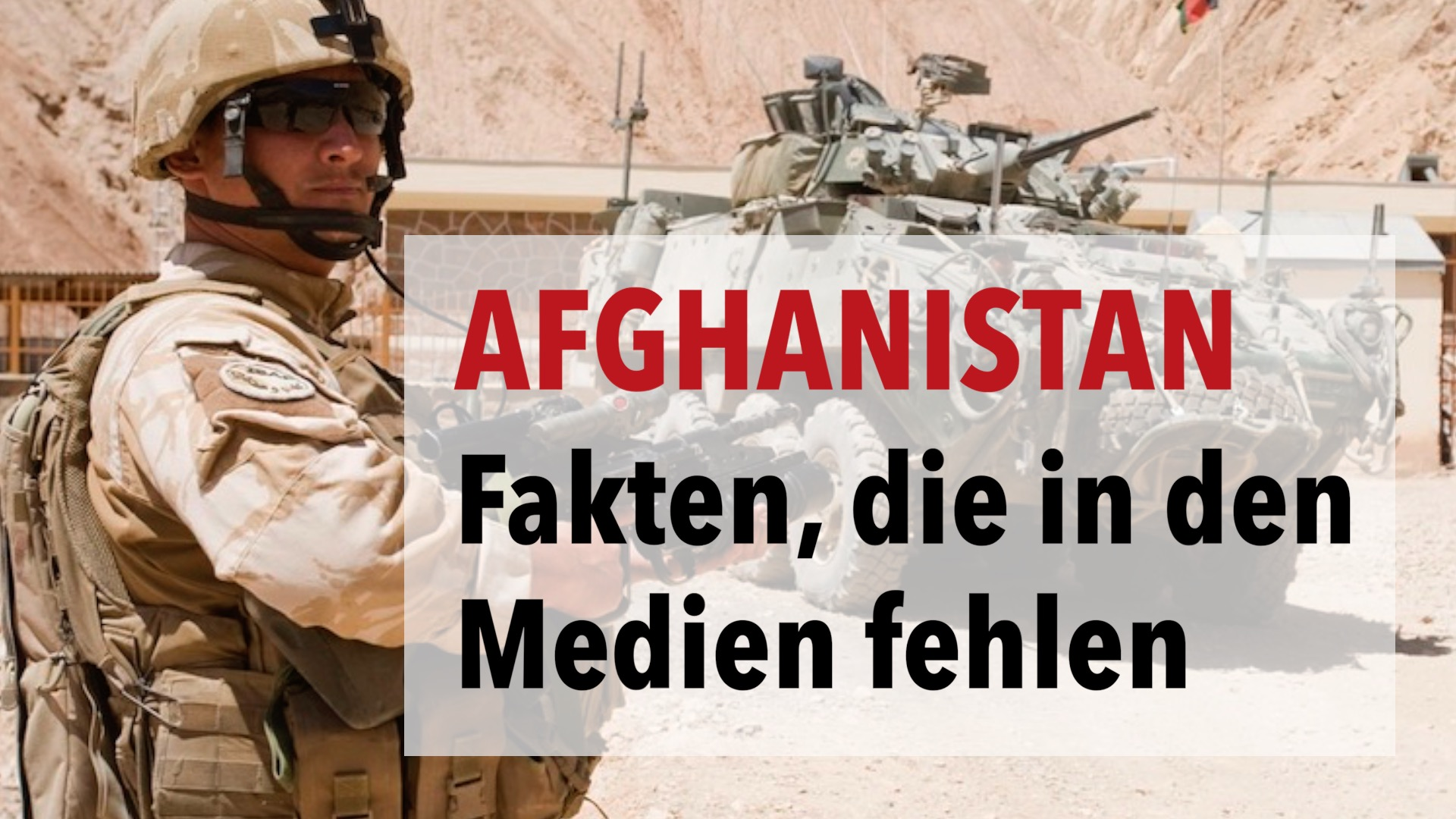 Afghanistan: Wichtige Fakten fehlen großteils in den Medien | Teil 1