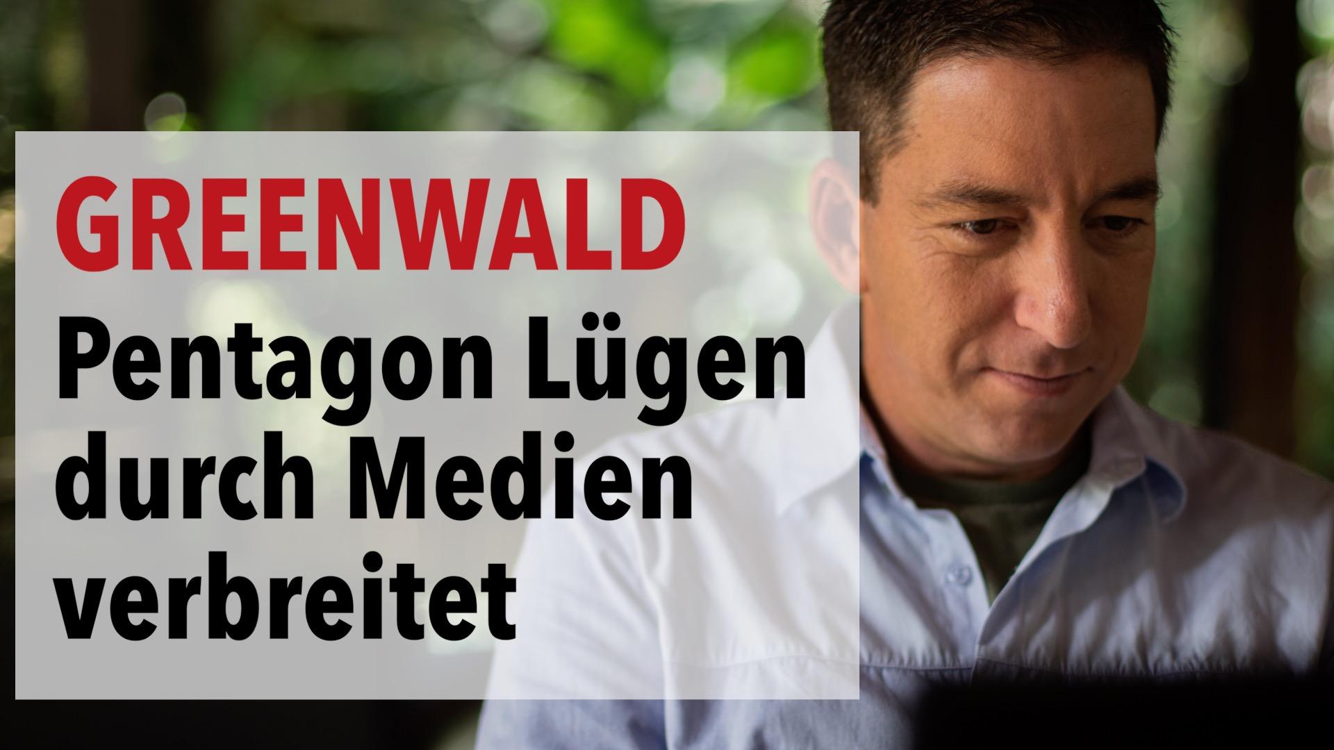 Pentagon-Lügen über Drohnenangriffe wurden von den Medien unhinterfragt verbreitet | Greenwald