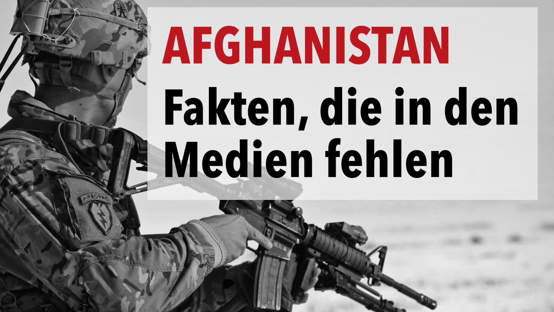 Afghanistan: Wichtige Fakten, die von den Medien weitgehend ignoriert werden | Teil 2