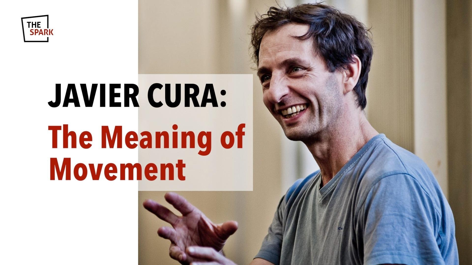 The Meaning of Movement | With multidisciplinary artist Javier Cura